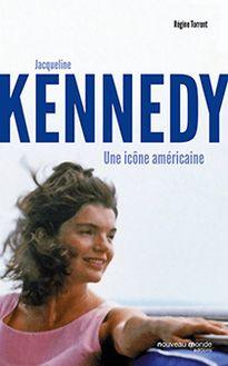 Jacqueline Kennedy, une icône américaine de Régine Torrent - fiche descriptive