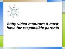 Baby video monitors A must have for responsible parents