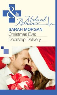 Christmas Eve: Doorstep Delivery (Mills & Boon Medical)