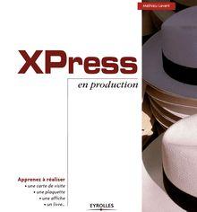 XPress en production de Lavant Mathieu - fiche descriptive