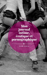 Mon journal intime, érotique et pornographique
