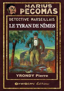 Le tyran de Nîmes - Pierre Yrondy