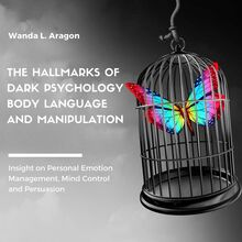 The Hallmarks of Dark Psychology, Body Language, and Manipulation
