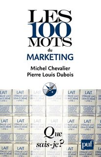 Les 100 mots du marketing - Michel Chevalier, Pierre Louis Dubois