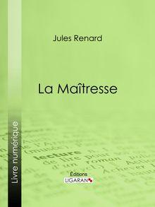 La Maîtresse de Jules Renard, Ligaran - fiche descriptive