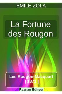 La Fortune des Rougon - Émile Zola