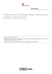 Goldthorpe John H., On sociology. Numbers, narratives and the integration of research and theory.  ; n°4 ; vol.42, pg 755-760