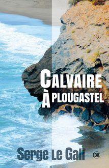 Lire Calvaire à Plougastel de Serge Le Gall