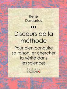 Discours de la méthode de Ligaran, René Descartes - fiche descriptive