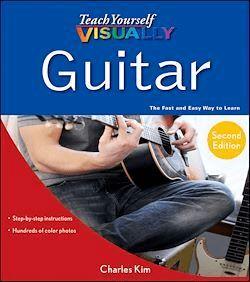 Teach Yourself VISUALLY Guitar - Charles Kim