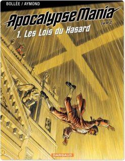 Apocalypse Mania Cycle 2 - Tome 1 - Lois du hasard (Les) - Laurent-Frédéric Bollée