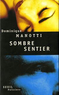 Sombre Sentier - Dominique Manotti