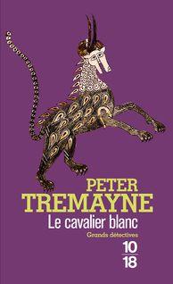Le Cavalier blanc - Hélène PROUTEAU, Peter TREMAYNE