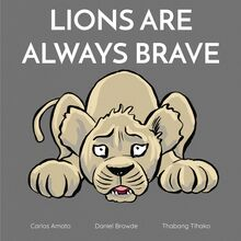 Lions are always brave