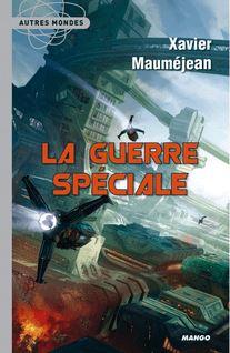 La guerre spéciale - Xavier Mauméjean