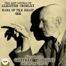 The Lost Gospels of Aleister Crowley Mark of the Beast 666