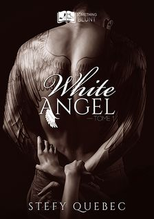 White Angel, tome 1 - Stefy Québec