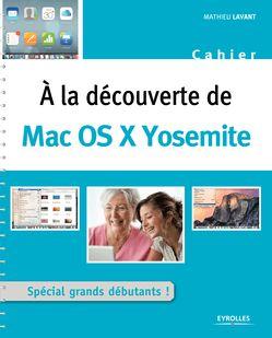 A la découverte de Mac OS X Yosemite - Mathieu Lavant