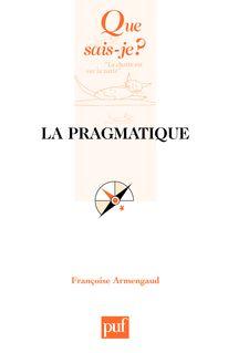 La pragmatique - Françoise Armengaud