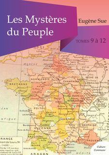 Les Mystères du Peuple, tomes 9 à 12 - Eugène Sue