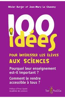 100 idées pour intéresser les élèves aux sciences de Jean Marc Le chanony, Olivier Burger - fiche descriptive