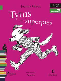 Tytus - superpies - Joanna Olech