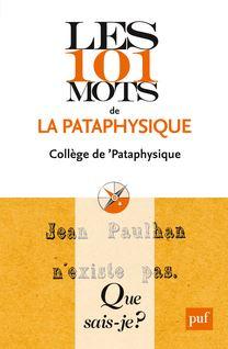 Les 101 mots de la Pataphysique - Collège de
