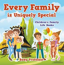 Every Family is Uniquely Special- Children