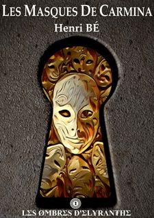 Les Masques de Carmina - Henri Bé