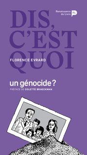 Dis, c'est quoi un génocide ? - Florence Evrard