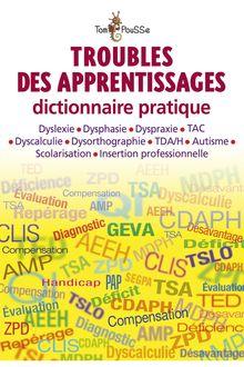 Lire Troubles des apprentissages, dictionnaire pratique de Jerôme Bessac