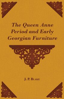 The Queen Anne Period and Early Georgian Furniture