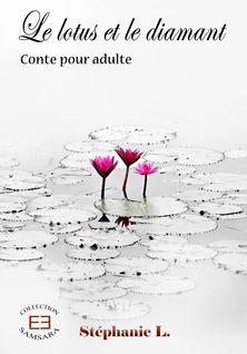 Le lotus et le diamant - Stéphanie L.