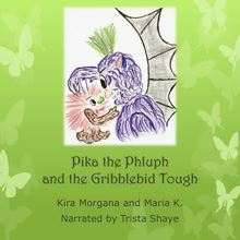 Pika the Phluph and the Gribblebid Tough - Land Far Away - Book 01