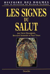 Les signes du Salut - Bernard Sesboüé
