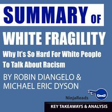 Summary of White Fragility: Why It