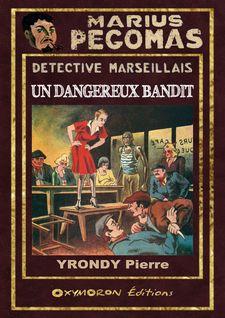 Un dangereux bandit - Pierre Yrondy