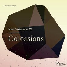 The New Testament 12 - Colossians