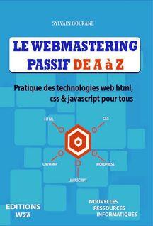 LE WEBMASTERING PASSIF DE A À Z - SYLVAIN GOURANE