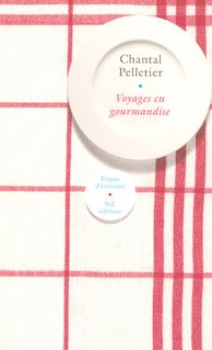 Voyage en gourmandises - Chantal PELLETIER