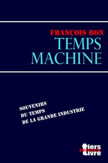 Temps machine - François Bon