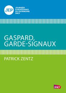 Gaspard, garde-signaux de Patrick Zentz - fiche descriptive