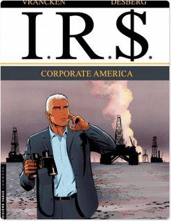 I.R.$. - Tome 7 - Corporate America - Stephen Desberg