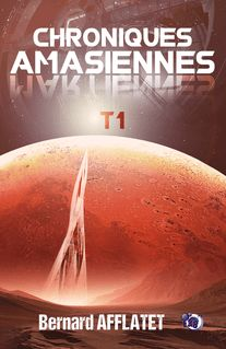 Chroniques amasiennes T1 - Bernard Afflatet