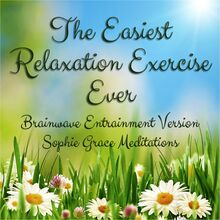The Easiest Relaxation Exercise Ever. Brainwave Entrainment Version