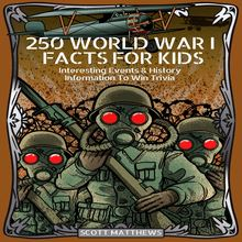 250 World War 1 Facts For Kids - Interesting Events & History Information To Win Trivia