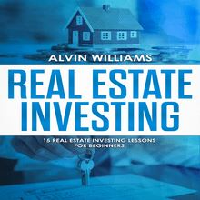 Real Estate Investing: 15 Real Estate Investing Lessons for Beginners (vesting, Stock Investing, Passive Income, Stock Market, Trading Book 3)