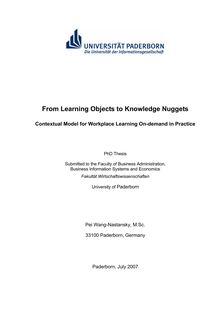 From learning objects to knowledge nuggets [Elektronische Ressource] : contextual model for workplace learning on-demand in practice / Pei Wang-Nastansky