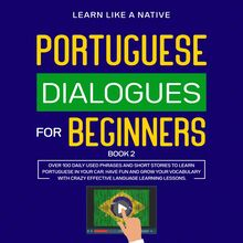 Portuguese Dialogues for Beginners Book 2