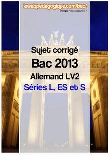 Bac 2013 sujets corrigés allemand LV2 séries générales